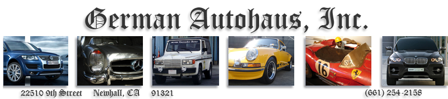 German Autohaus, Newhall CA and Santa Clarita CA, 91321 and 91351, Volkswagen Repair, VW Service, Porsche Repair, Mini Repair and Volvo Repair